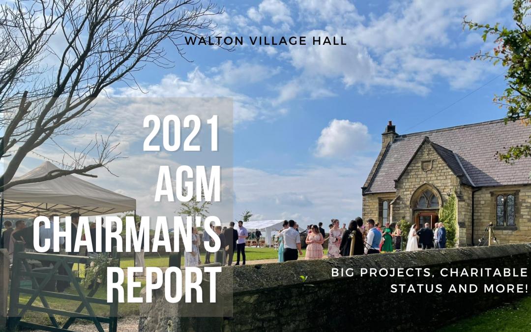 Walton Village Hall AGM 26th July 2021:  Chairman's Report